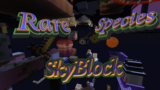 【スカイブロック】Rare species SkyBlock【1.7.x】